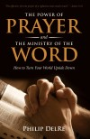 The Power of Prayer and the Ministry of the Word by Philip DelRe from  in  category