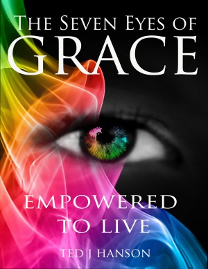 The Seven Eyes of Grace - Empowered To Live by Ted J. Hanson from  in  category