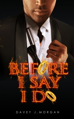Before I Say I Do by Davey J.  Morgan from Bookbaby in General Novel category