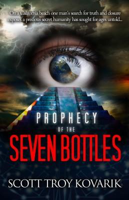 Prophecy of the Seven Bottles by Scott Troy Kovarik from Bookbaby in General Novel category