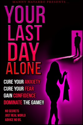 Your Last Day Alone - The Most Effective Starters Guide in Seduction by Manny Navarro from Bookbaby in General Novel category