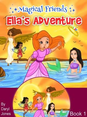 Ella's Adventure by Daryl Jones from Bookbaby in Teen Novel category