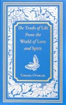 The Truth of Life From the World of Love and Spirit by Tamara Overlee from  in  category