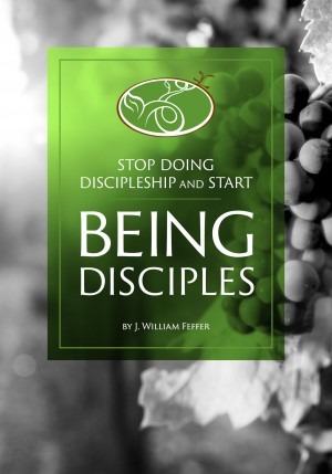 Stop Practicing Discipleship and Start Being Disciples by J. William Feffer from Bookbaby in Religion category
