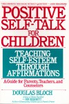 Positive Self-Talk For Children - Teaching Self-Esteem Through Affirmations by Douglas Bloch from  in  category
