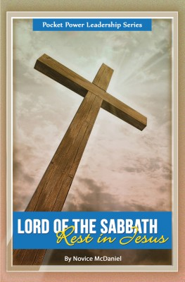 Lord of the Sabbath - Rest in Jesus by Novice McDaniel from Bookbaby in Religion category