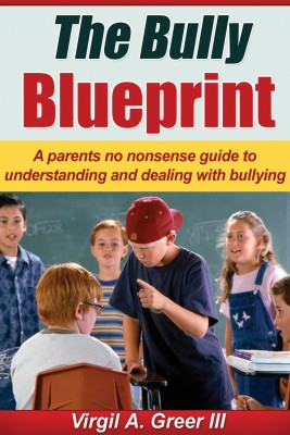 The Bully Blueprint by Virgil A Greer III from Bookbaby in General Academics category