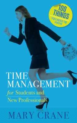 100 Things You Need to Know: Time Management by Mary Crane from Bookbaby in Business & Management category