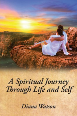 A Spiritual Journey Through Life and Self by Diana Watson from Bookbaby in Family & Health category