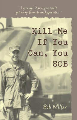 Kill Me If You Can, You SOB by Bobby Warren Miller from Bookbaby in Autobiography & Biography category