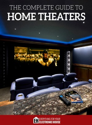 The Complete Guide to Home Theaters