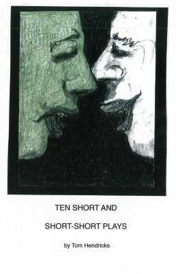 Ten Short and Short-Short Plays by Tom Hendricks from Bookbaby in Language & Dictionary category
