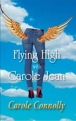 Flying High with Carole Jean by Carole Connolly from Bookbaby in Travel category
