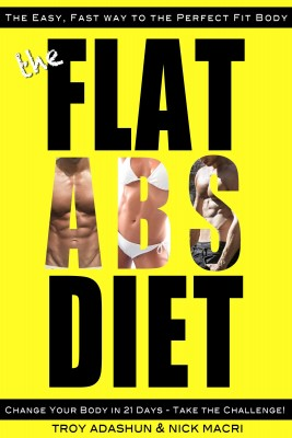 The Flat Abs Diet - Change Your Body in 21 Days - Take the Challenge! by Nick Macri from Bookbaby in Family & Health category