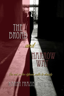 The Broad and Narrow Way by Karen Frazier Romero from Bookbaby in Christianity category