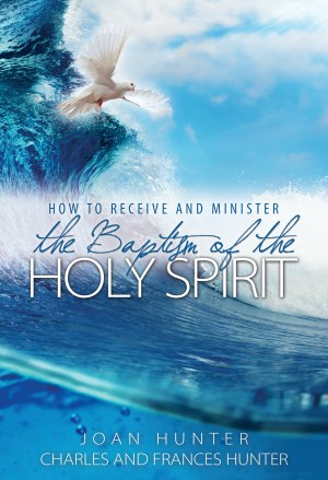 How to Receive and Minister the Baptism of the Holy Spirit by Charles & Frances Hunter from Bookbaby in Religion category
