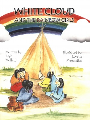 White Cloud and the Rainbow Girls by Dale Willett from Bookbaby in General Novel category