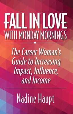 Fall in Love With Monday Mornings by Nadine Haupt from Bookbaby in Business & Management category