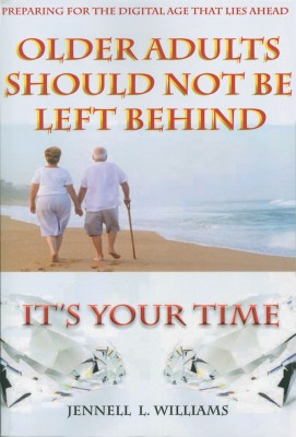 Older Adults Should Not Be Left Behind by Jennell Williams-Zahir from Bookbaby in Family & Health category