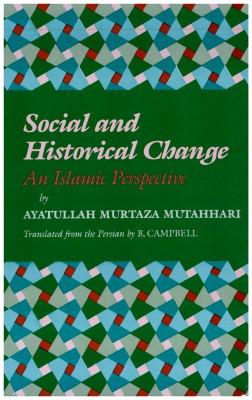 Social and Historical Change by Ayatullah Murtaza Mutahhari from Bookbaby in Islam category