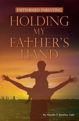 Holding My Father's Hand by Pamela J. Bradley from Bookbaby in Religion category