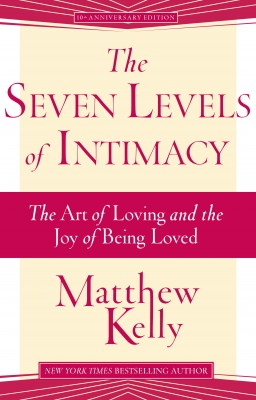 The Seven Levels of Intimacy by Matthew Kelly from Bookbaby in Family & Health category