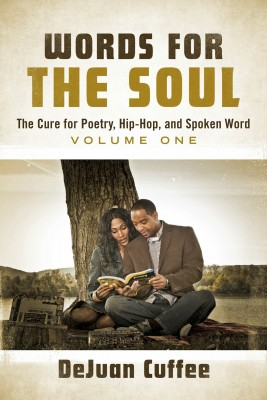Words for the Soul: The Cure for Poetry, Hip-Hop, And Spoken Word by DeJuan Cuffee from Bookbaby in Language & Dictionary category