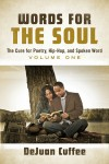 Words for the Soul: The Cure for Poetry, Hip-Hop, And Spoken Word by DeJuan Cuffee from  in  category