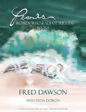 Pearls: Women Who Radiate Success by Fred Dawson from Bookbaby in Autobiography & Biography category