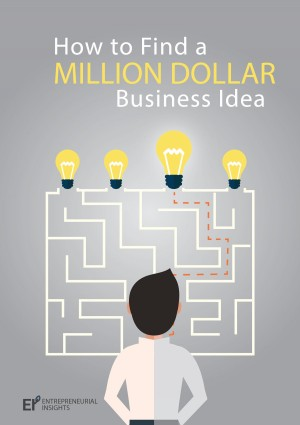 How to Find a Million Dollar Business Idea by Entrepreneurial Insights from Bookbaby in Business & Management category