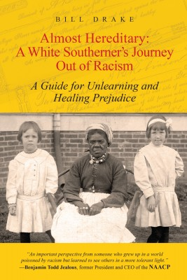 Almost Hereditary: A White Southerner's Journey Out of Racism by Bill Drake from Bookbaby in Family & Health category
