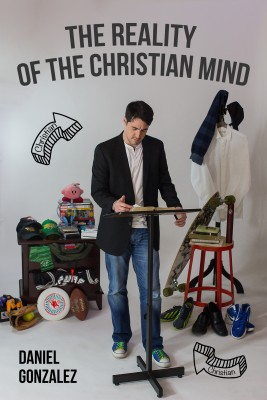 The Reality of the Christian Mind by Daniel Gonzalez from Bookbaby in Language & Dictionary category