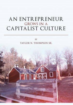 An Entrepreneur Grows in a Capitalist Culture by Taylor N Thompson Sr from Bookbaby in Business & Management category