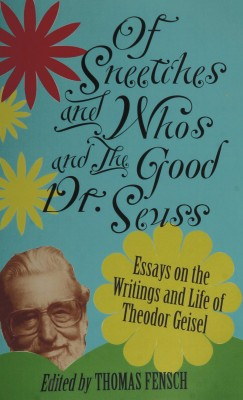 Of Sneetches and Whos and the Good Dr. Seuss by Thomas Fensch from Bookbaby in General Novel category