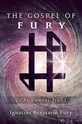 The Gospel of Fury by Ignatius Benjamin Fury from Bookbaby in Religion category