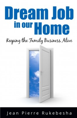 Dream Job in Our Home by Jean Pierre Rukebesha from Bookbaby in Business & Management category