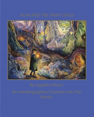 Alva and the Fairy Child by Sapphire Moon from Bookbaby in Autobiography & Biography category