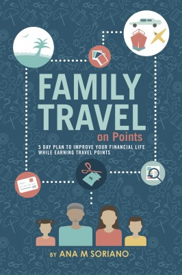 Family Travel On Points by Ana M Soriano from Bookbaby in Travel category