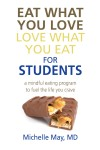 Eat What You Love, Love What You Eat for Students by Michelle May M.D. from Bookbaby in  category