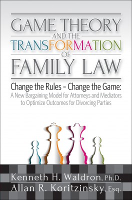 Game Theory & the Transformation of Family Law by Allan R. Koritzinsky from Bookbaby in Law category