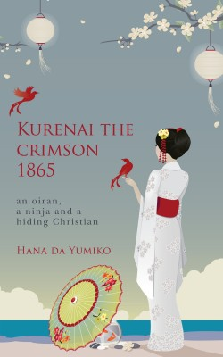 Kurenai the Crimson 1865 by Hana da Yumiko from Bookbaby in History category