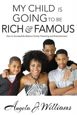 My Child is Going to be Rich and Famous by Angela J. Williams from Bookbaby in Family & Health category