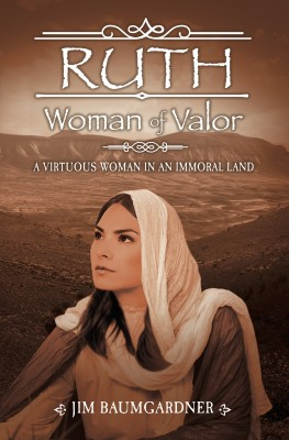 Ruth - Woman of Valor by Jim Baumgardner from Bookbaby in General Novel category