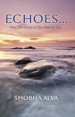 Echoes...From the Shores of the Arabian Sea by Shobha Alva from Bookbaby in General Academics category