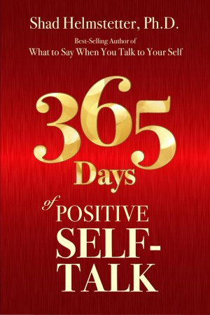 365 Days of Positive Self-Talk by Shad Helmstetter from Bookbaby in Motivation category
