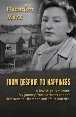 From Despair to Happiness by Hannelore Marx from Bookbaby in History category