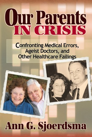 Our Parents in Crisis by Ann G.  Sjoerdsma from Bookbaby in Family & Health category