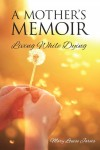 A Mother's Memoir by Mary Louise Jarvis from Bookbaby in  category