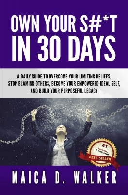 Own Your S#*t in 30 Days by Maica D. Walker from Bookbaby in Motivation category
