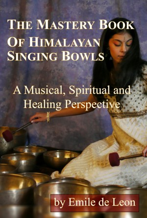 The Mastery Book of Himalayan Singing Bowls by Emile de Leon from  in  category